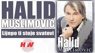 Halid Muslimovic - Lijepo ti stoje svatovi - (Audio 2008) HD
