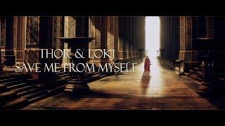 Thor & Loki |  save me from myself