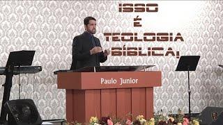 Isso é Teologia Bíblica! Paulo Junior