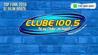 Top Funk Clube Maio 2018 by DJ JulimBrazil