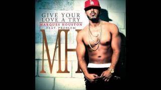 Marques Houston ft. Problem - Give Your Love A Try (Lones Remix)