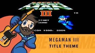 MegaMan 3 - Title Theme  | Retro Game Remix