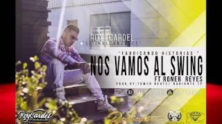 Nos Vamos Al Swing - Roy Cardel feat. Roner Reyes