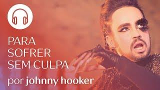 PLAYLIST Para Sofrer Sem Culpa - Por Johnny Hooker