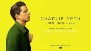 Charlie Puth   Then There's You Official Audio