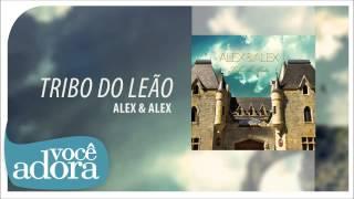 Alex & Alex - Tribo do Leão (Tribo do Leão) [Áudio Oficial]