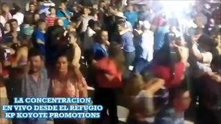 LA CONCENTRACION - EN VIVO EJIDO EL REFUGIO - KP2016
