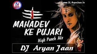 Mahadev Ke Pujari Full TO Dance Mix By AryanJaan