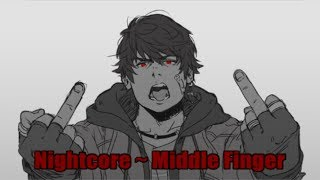 ☆Nightcore ~ Middle Finger ☆[Lyrics] [HD]☆