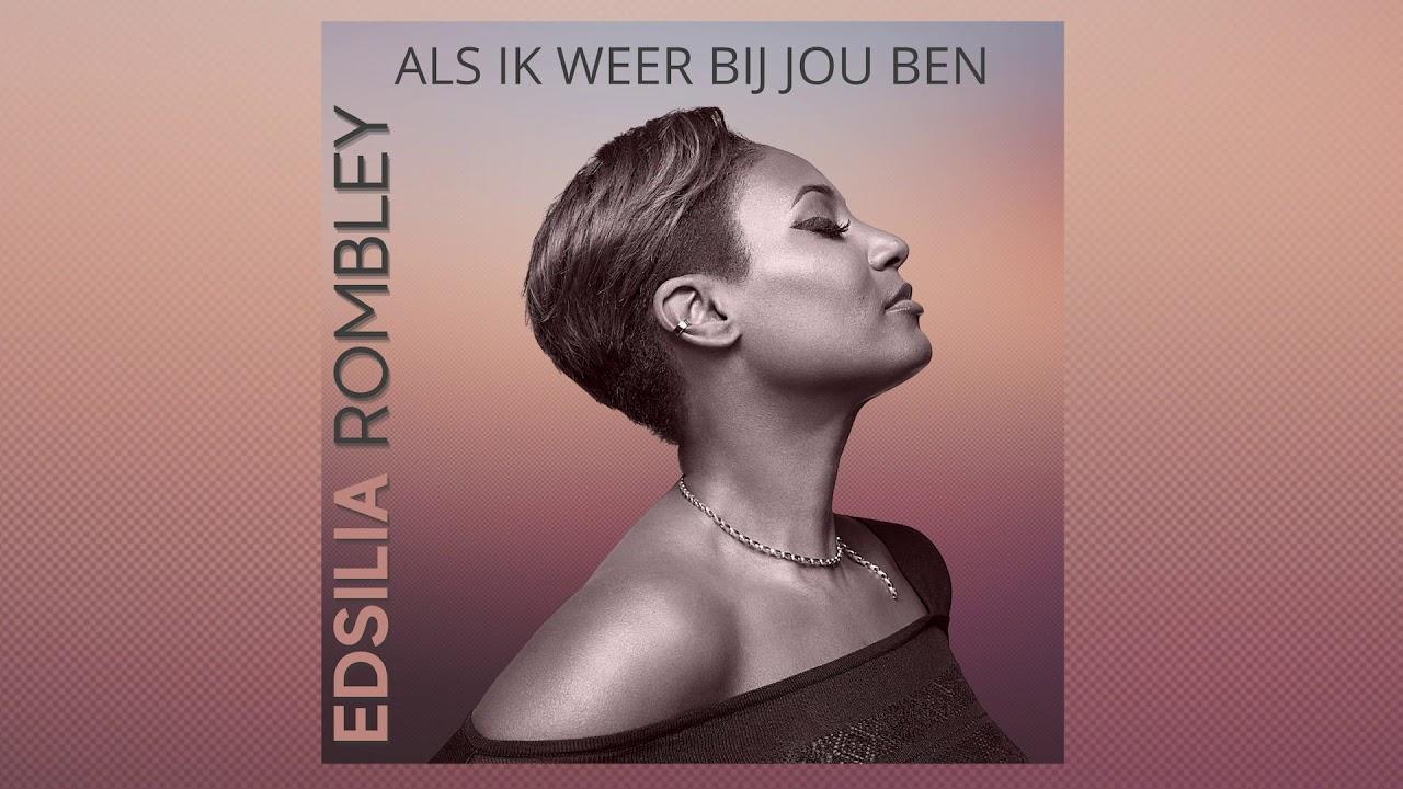 Edsilia Rombley lanza un nuevo single, la delicada balada <i>Als Ik Weer Bij Jou Ben</i>