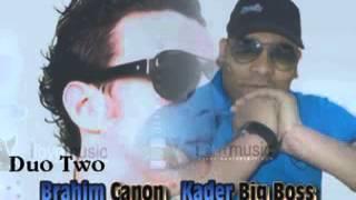 Kader Big Boss Ft Ibrahim Canon Nti Sbabi Sbeb Blaya 2013