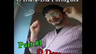 O Dia-a-Dia Português Part 1 (O Despertar)