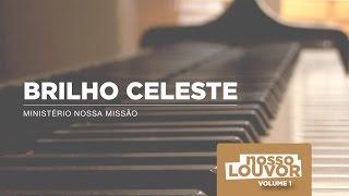 BRILHO CELESTE | Nosso Louvor Vol 1