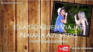 Ela Só Quer Viajar - Naiara Azevedo Part Thiago Brava |Mundo Sertanejo|