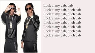 Migos -Look at my dab (lyrics)