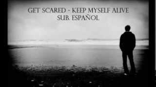 Get Scared - Keep myself alive (Sub. Español)