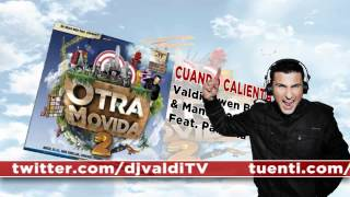 VALDI, OWEN BREEZE & MANUEL 2SANTOS Feat. PANDILLA X - Cuando Calienta El Sol