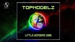 Topmodelz - Little Wonders 2016 (DJ Fait Remix)