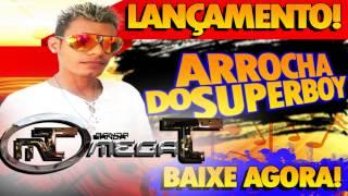 BANDA MEGA-T - ARROCHA SUPERBOY