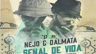 Ñejo y Dalmata - Señal De Vida