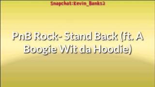 PnB Rock-Stand Back (ft. A Boogie) (Official Lyrics)