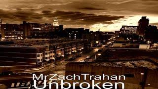 Unbroken - MrZachTrahan Official Music Video
