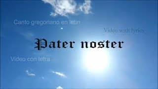 Pater noster - Padre nuestro en latin En gregoriano acapella - Video with lyrics ( Video con letra )