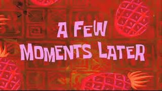 A Few Moments Later Spongebob 2017