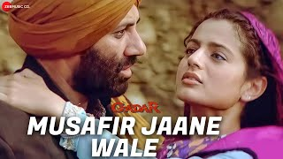 Gadar - Musafir Jaane Wale - Full Song Video | Sunny Deol - Ameesha Patel - HD width=