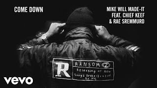 Mike WiLL Made-It - Come Down (Audio) ft. Chief Keef, Rae Sremmurd