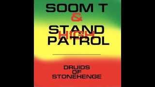 Soom T & Stand High Patrol -  Druids of Stonehenge
