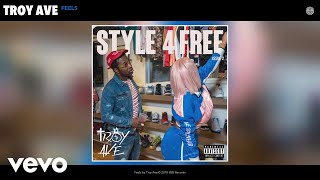 Troy Ave - Feels (Audio)