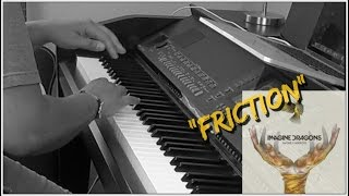 Imagine Dragons- Friction (Piano Cover by Jen Msumba)