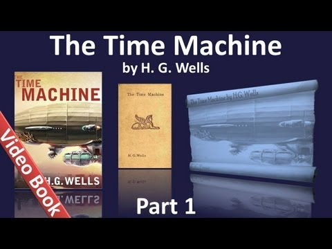 Part 1 - The Time Machine Audiobook by HG Wells (Chs 01-06)