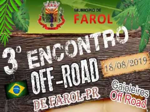 3º Encontro OFF-ROAD de Farol - PR - 18 de agosto de 2019 - Cidade Portal