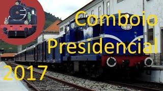 Comboio Presidencial 2017 na Régua
