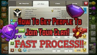 How To Get People To Join Your Clash Of Clans Clan! 2017 WORKING!💯😱 [FASTEST METHOD] [100% PROOF!!