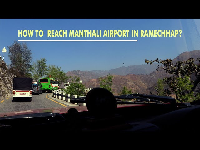 EBC Trek - How to reach Manthali  Airport?