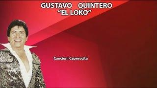 """Gustavo """"El Loco"""" Quintero - Caperucita - Los Graduados"""