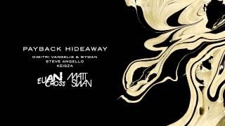 Dimitri Vangelis & Wyman X Steve Angello X Kiesza - Payback Hideaway (Euan Cross & Matt Swan Edit)