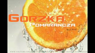 Elita Ft. DzH - Gorzka Pomarańcza