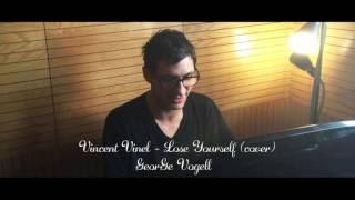 Vincent Vinel - Lose Yourself (Cover)