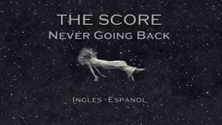The Score - Never Going Back / 【Inglés - Español】