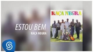 Raça Negra - Estou Bem (Raça Negra, Vol. 3) [Áudio Oficial]