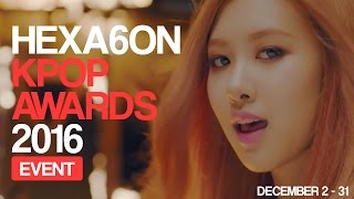 HEXA6ON KPOP AWARDS 2016! • EXO, BLACKPINK, Twice, BTS, and more! [VOTING CLOSED]