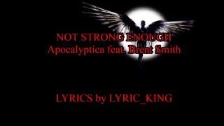 Not Strong Enough - Apocalyptica feat. Brent Smith - LYRICS
