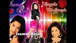 Isamar Rojas - Escucha Mi Corazon