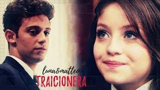 Luna + Matteo | Traicionera #lutteo