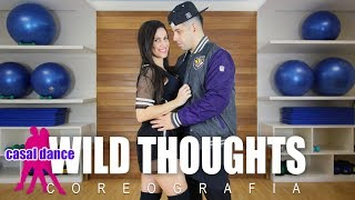 Wild Thoughts - Dj Khaled ft Rihanna, Bryson Tiller | Casal Dance | Coreografia