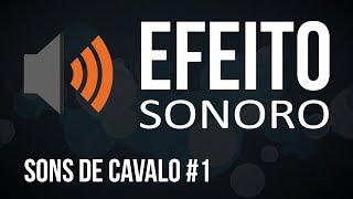 Sons de Cavalo #1 / Efeito Sonoro Grátis e Sem Copyright